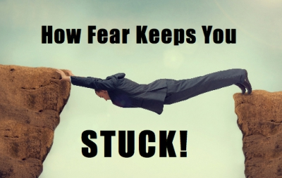 How fear keeps you stuck, but doesn't have to!
