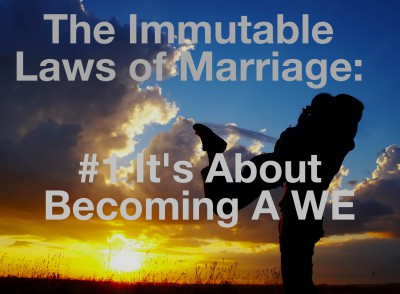 Marriage is about becoming a WE.