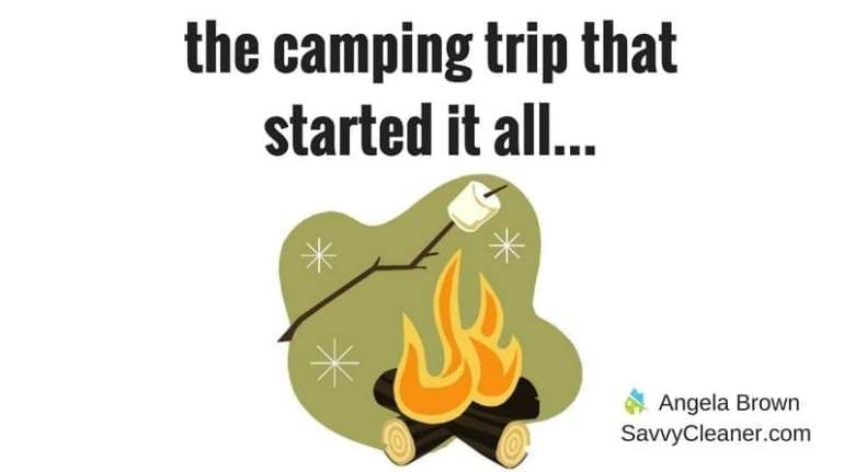 Camping Trip that Changed my Career @SavvyCleaner