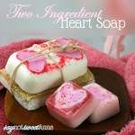 Two Ingredient Heart Soap at SayNotSweetAnne.com