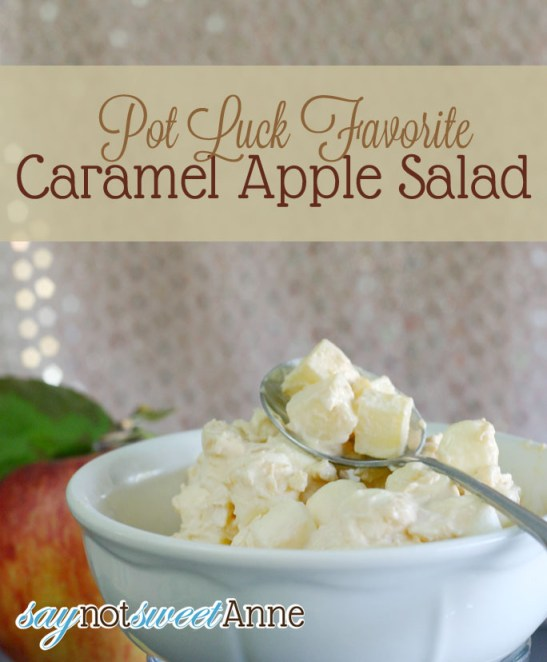 Caramel Apple Salad - A potluck favorite, quick and easy  recipe great for fall apples! | Saynotsweetanne.com | #caramel #apple #potluck #recipe