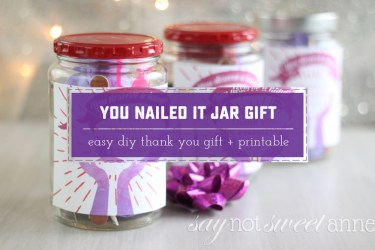 DIY Nail Jar Gift. Perfect for mom, teachers, friends and more! Printable Label to bring it all together. | Saynotsweetanne.com