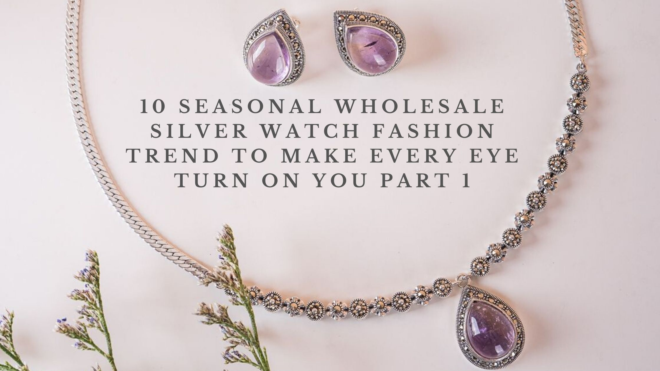 10 SEASONAL WHOLESALE SILVER WATCH FASHION TREND TO MAKE EVERY EYE TURN ON YOU PART 1