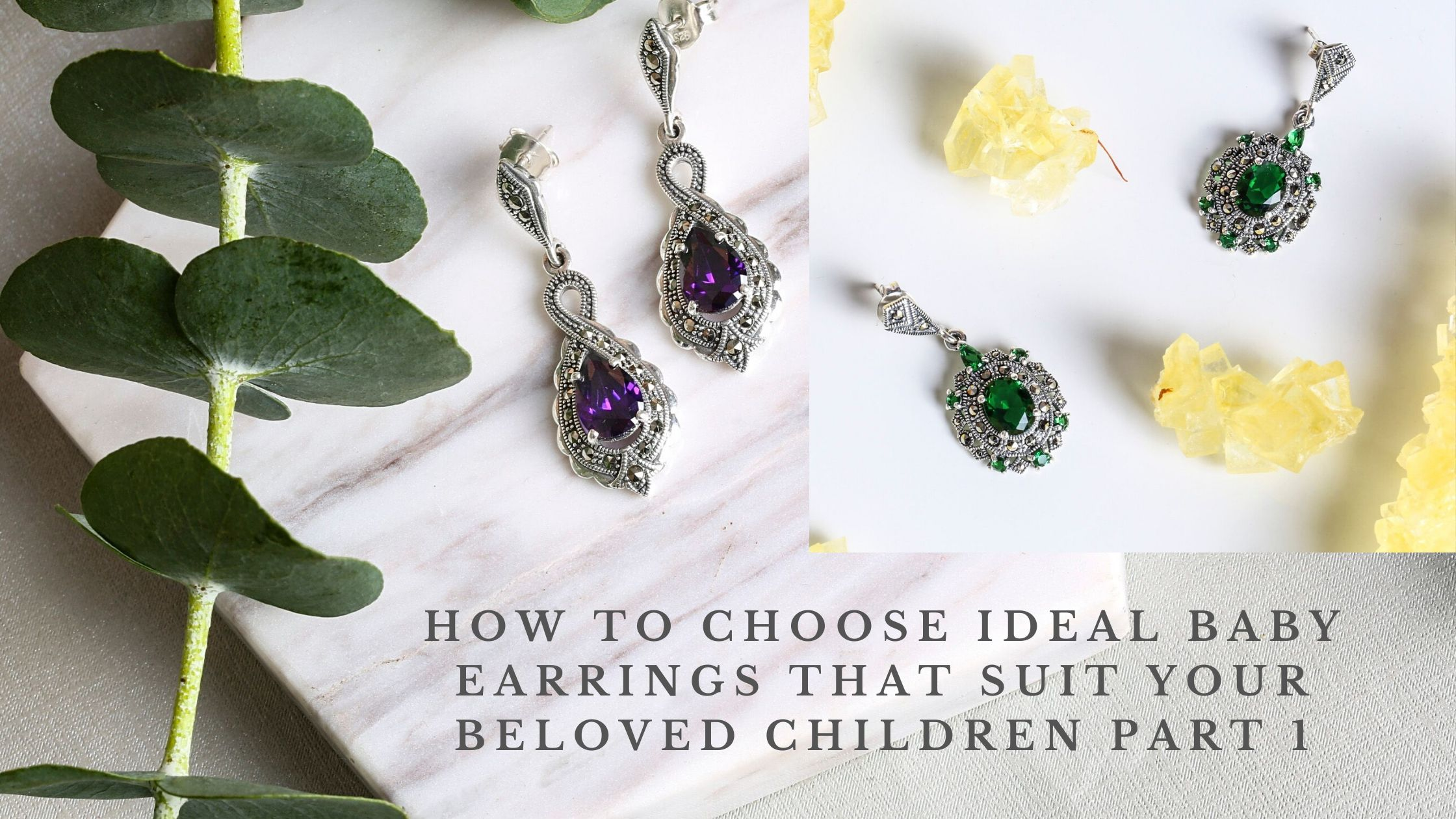 HOW TO CHOOSE IDEAL BABY EARRINGS THAT SUIT YOUR BELOVED CHILDREN PART 1