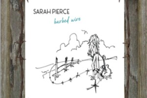 "CD Review — Sarah Pierce ""Barbed Wire"""