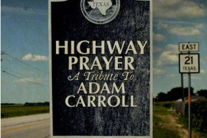 CD Review — Highway Prayer-Atribute to Adam Carroll