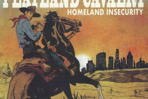 "CD Review: Flatland Cavalry ""Homeland Insecurity"""