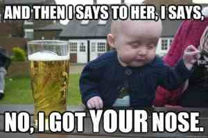 drunk-baby-I-got-your-nose