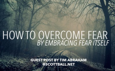 How to Overcome Fear Through Fear Itself