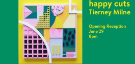 GOODS | Tierney Milne's 'Happy Cuts' Opening Reception, June 29 At Kafka's On Main Street