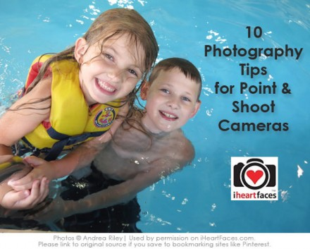 Photgraphy Friday - 10 Tips for Point & Shoot Cameras from iheartfaces