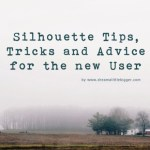 Silhouette Tips & Tricks from Dream A little Bigger