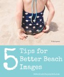 Photography for Scrapbookers | 5 Tips for Better Beach Photos