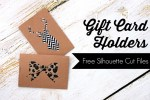 Tutorial | DIY Gift Card Holders & Free Silhouette Cut Files