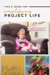 Tips & Tricks | Ideas for Simplifying Project Life