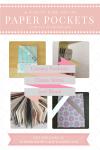 10 Ways to Make & Use Paper Pockets   Templates & Tutorials