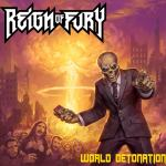 Reign of Fury - World Detonation