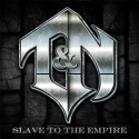 T&amp;N Slave To the Empire