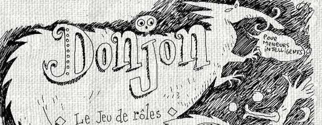 Donjon, le jeu de rôle de Joann Sfar ! Artisanal et gratuit !