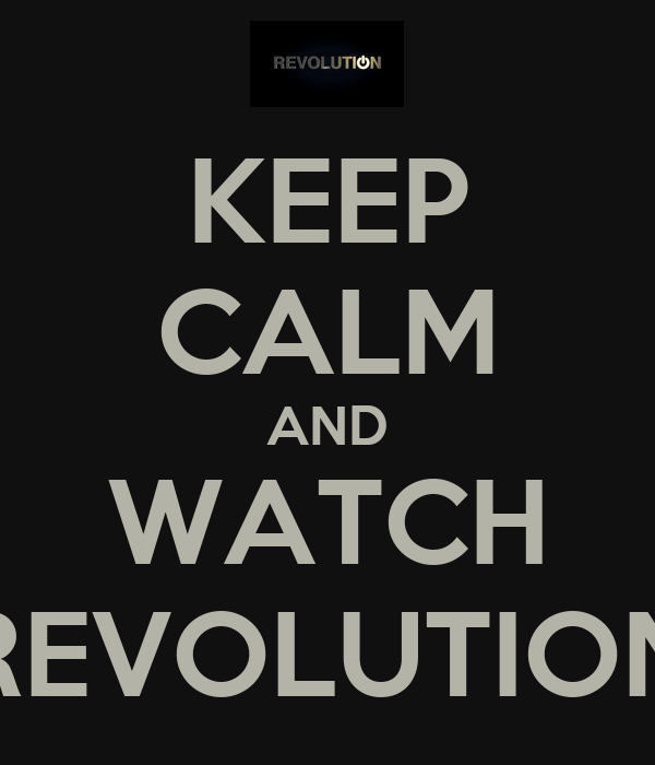 keep calm and watch revolution 4 Watch Revolution   Episode Online