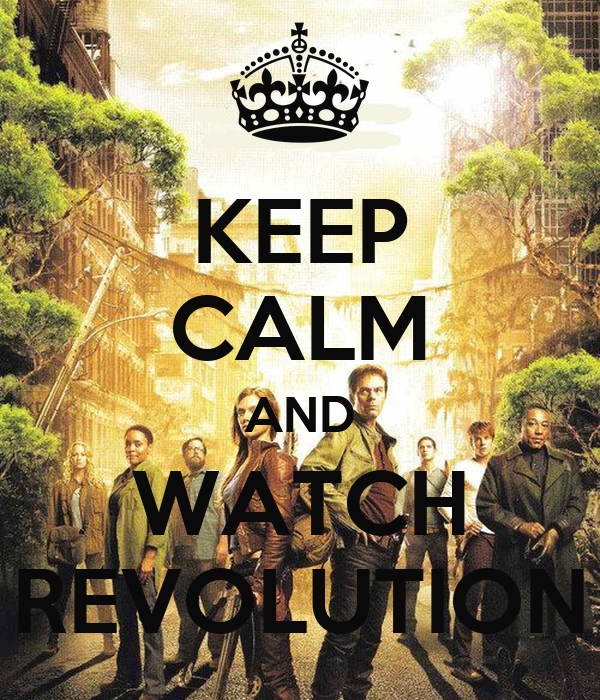 keep calm and watch revolution Watch Revolution   Episode Online