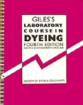 Giles's Laboratory Course in Dyeing