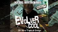 Evolver Cool - 29 New-Topical-Songs & Movies Preview for awareness stimulation in times of crisis
