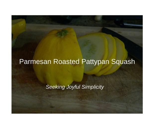 Parmesan Roasted Pattypan Squash3