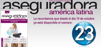 Desde el día 15 de octubre ya está disponible el número 23 de Actualidad Aseguradora América Latina