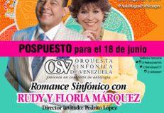 """Venezuela: Pospuesto para el domingo 18 de junio """"Romance Sinfónico"""" con Rudy y Floria Márquez"""