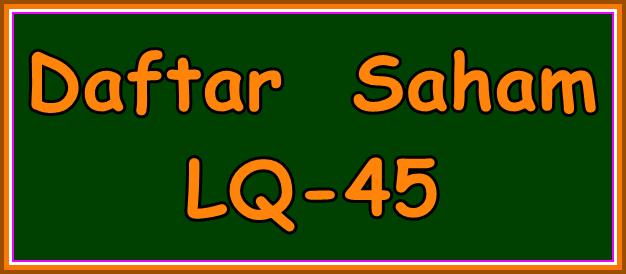 Daftar Saham LQ 45 Terbaru ( Februari - Juli 2016)