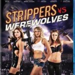 Strippers vs. Werewolves  (Bluray)