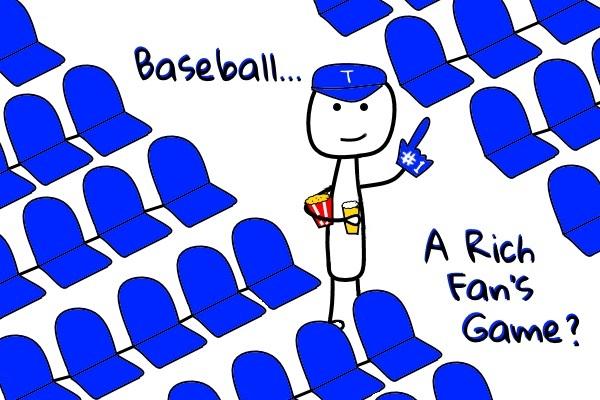 baseball is a rich fan's game now.