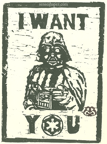 "Woodcut Print, ""I Want You,"" with Darth Vader as Uncle Sam. Classic propaganda."