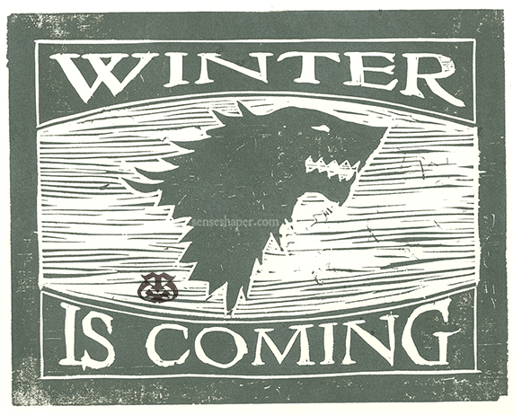 "Woodcut print, ""Game of Thrones: Winter is Coming,"" from choice pine woodblock. Printed on Antique Laid paper."