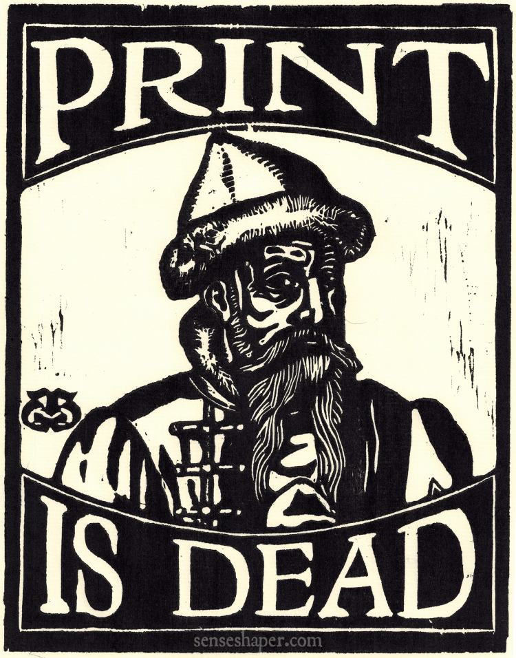 "Johannes Gutenberg woodcut, ""Print is Dead,"" by senseshaper. You may purchase a print here, or find it on a shirt here."