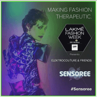 SENSOREE Mumbai for LAKME Fashion Week