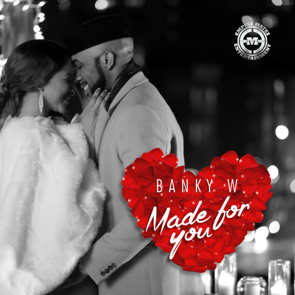 HOT BANG!: Banky W - 'Made For You'