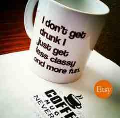 i dont get drubk mug