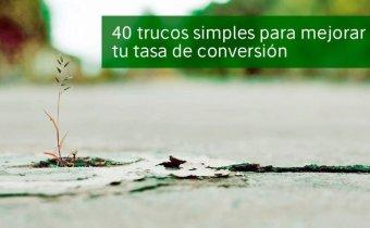 40-trucos-ridiculamente-simples-para-mejorar-tu-tasa-de-conversion-web