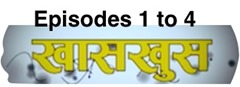 khas khus episodes 1-4