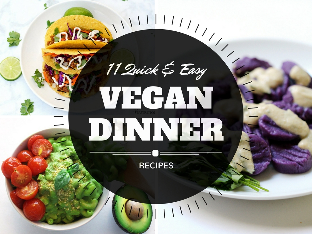 11 Quick and Easy Vegan Dinner Recipes