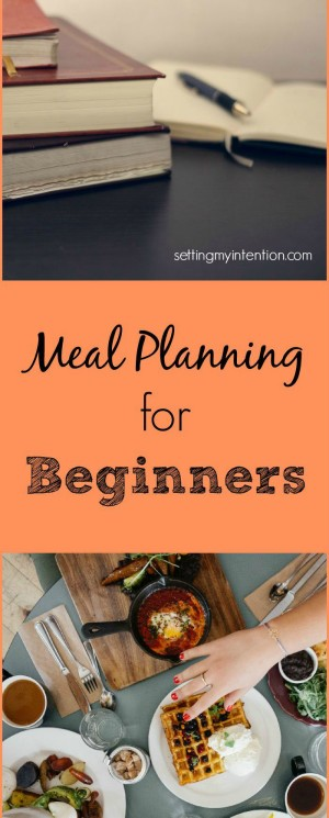 Stress Free Meal Planning for Beginners: Finding What Works For You