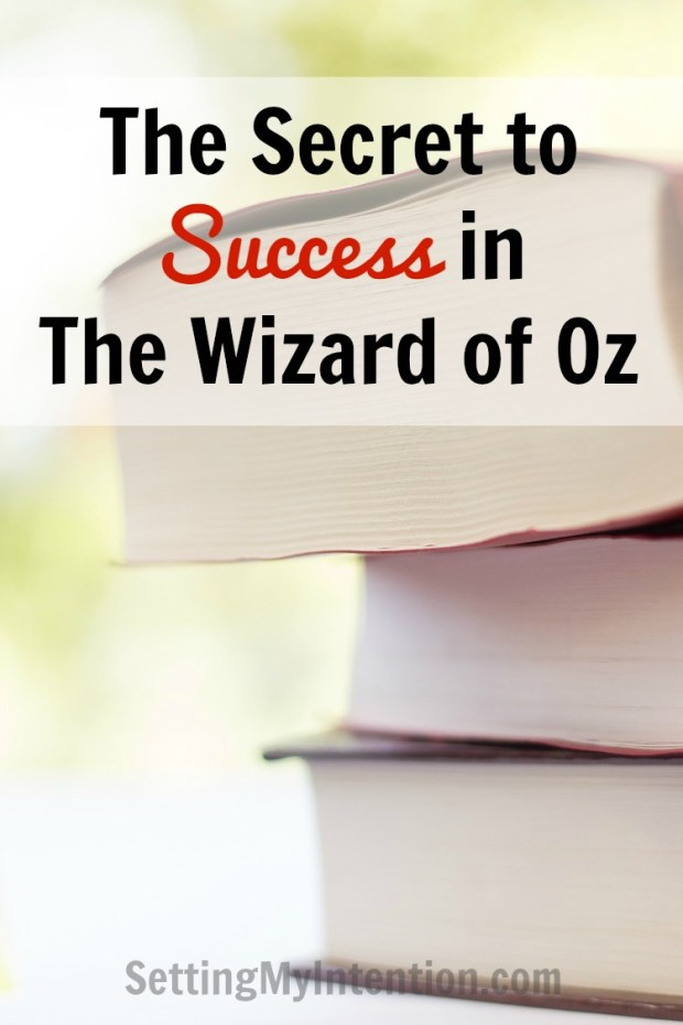 The secret to success in The Wizard of Oz