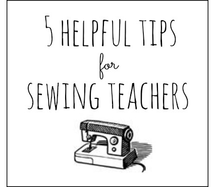 Abby gives 5 tips for sewing teachers