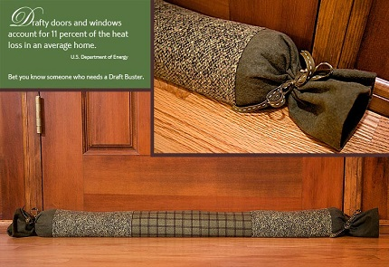 To keep out cold drafts from under a door, make a draft catcher. Just get a piece of flannel the width of the door, roll it into a tube and tie the ends and middle with some string the same color. Put it against the bottom of the door to block any cold air.