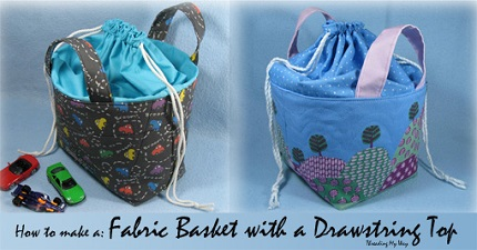 Tutorial: Fabric basket with a drawstring top