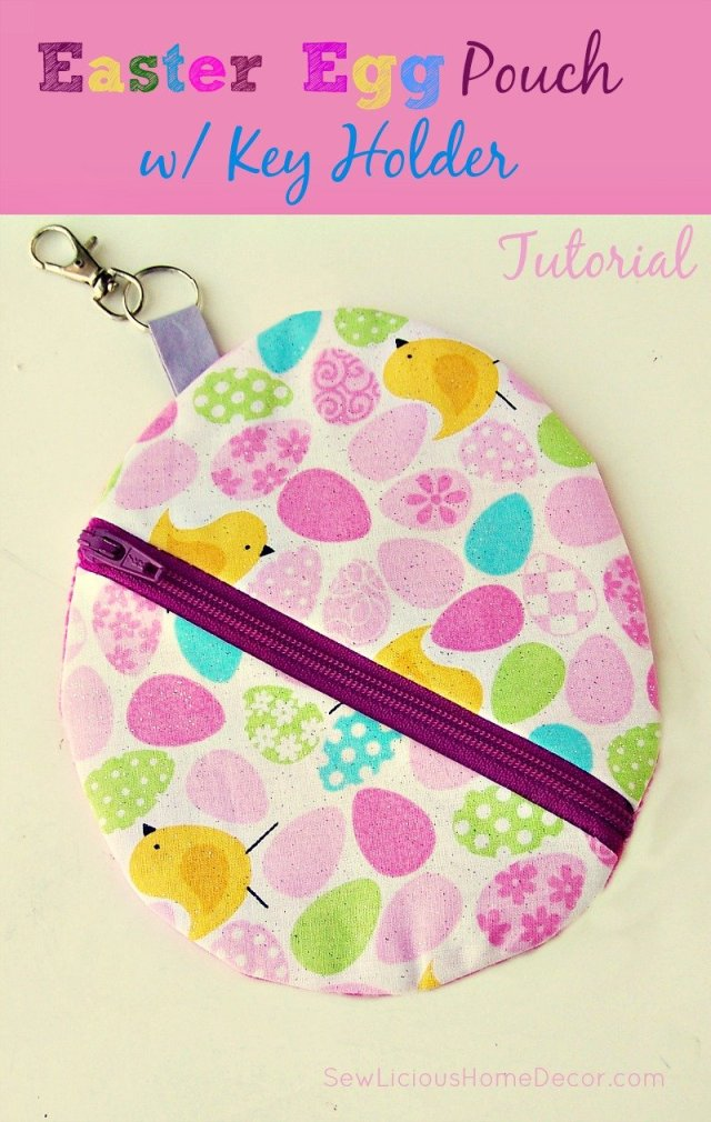 Easter Egg Pouch with key holder at sewlicioushomedecor.com  Easter Egg Zipper Pouch with Key Holder Tutorial