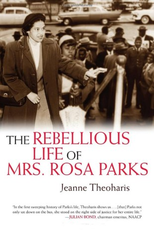 GÇÿThe Rebellious Life of Mrs. Rosa ParksGÇÖ by Jeanne Theoharis cover