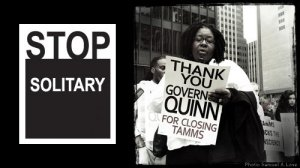 'Thank you, Gov Quinn, for closing Tamms' Stop Solitary poster
